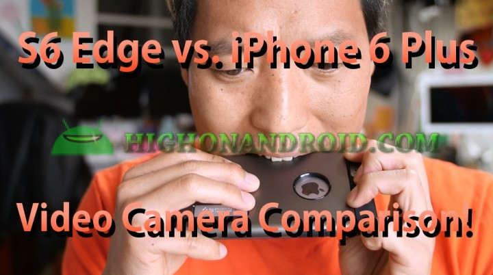 galaxys6edge-vs-iphone6plus-video-camera-comparison