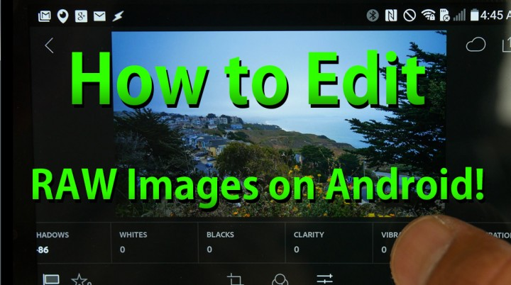 howto-edit-raw-images-on-android-lightroom-app