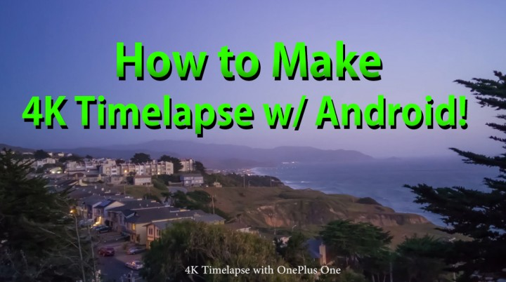 howto-make-4k-timelapse-using-android