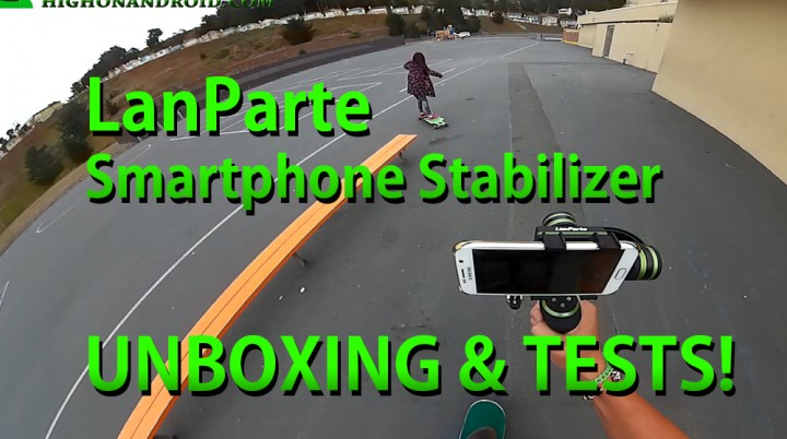 lanparte-smartphone-gimbal-stabilizer-unboxing-skateboard-test