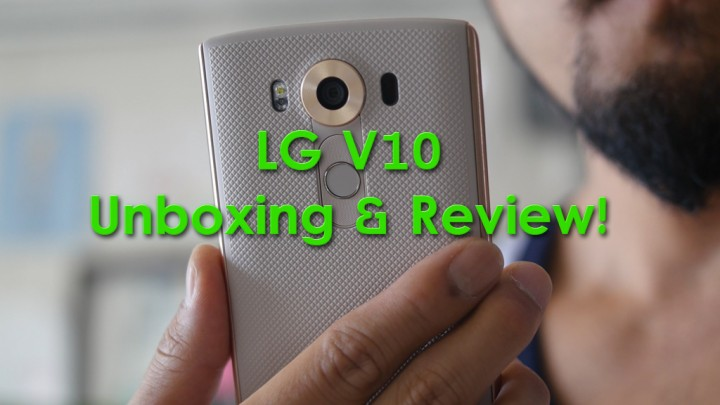 LG V10 Unboxing & Review!