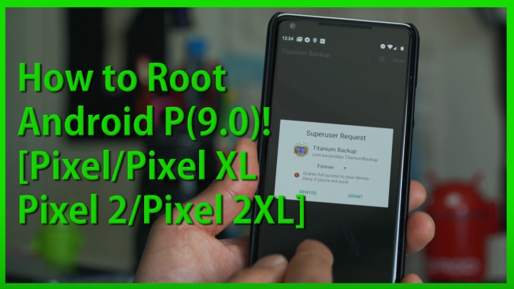 How to Root Android Pie(9 0)! [Pixel/Pixel XL/Pixel 2/Pixel