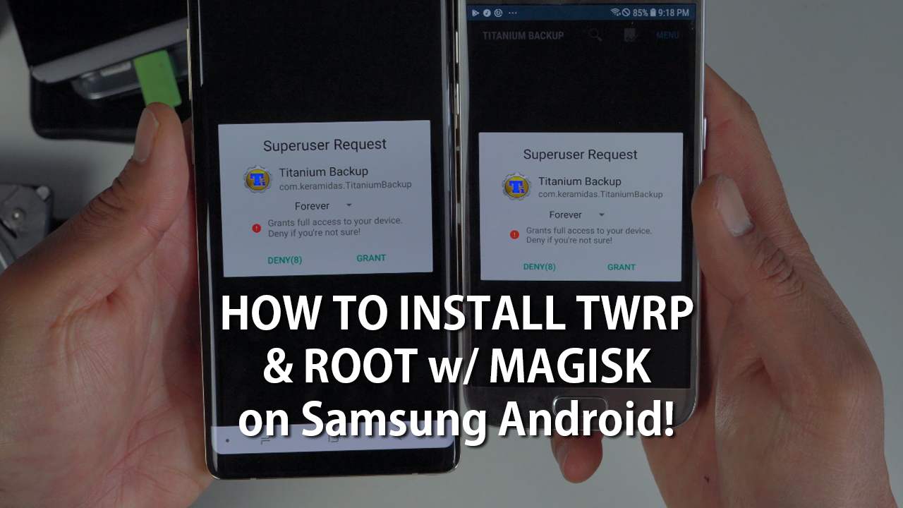 How to Install TWRP & Root w/ Magisk on Samsung Android! [UNIVERSAL