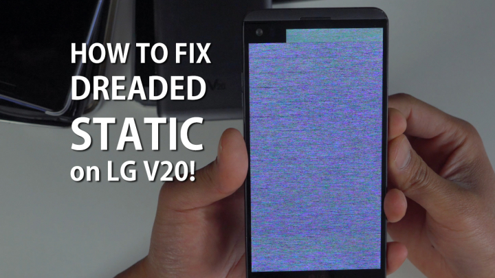 How to Fix DREADED STATIC BOOT on LG V20! | HighOnAndroid com