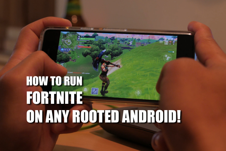 How to Run Fortnite on ANY Rooted Android! | HighOnAndroid com