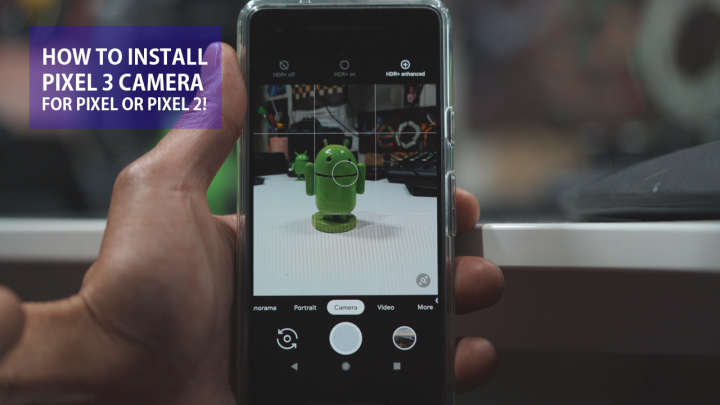 How to Install Pixel 3 Camera for Pixel or Pixel 2