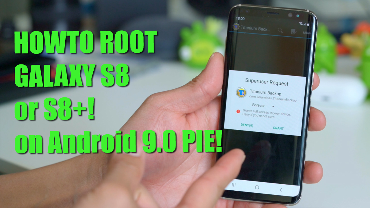 How to Root Galaxy S8/S8+ on Android 9 0 Pie! | HighOnAndroid com
